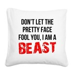 I am a beast Square Canvas Pillow