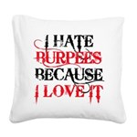 I Hate Burpees Square Canvas Pillow