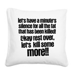Minute silence Square Canvas Pillow