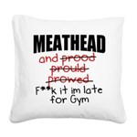 meathead-and-prood Square Canvas Pillow