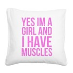 Yes im a girl Square Canvas Pillow