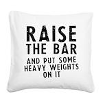 raise-the-bar-soft Square Canvas Pillow