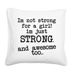 im-not-just-strong-for-a-girl Square Canvas Pi