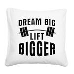 dream-big-lift-bigger Square Canvas Pillow