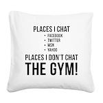 places-i-dont-chat Square Canvas Pillow