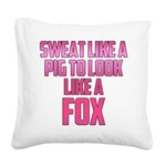 sweat-like-a-pig-big Square Canvas Pillow
