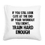 if-you-still-look-pretty Square Canvas Pillow