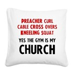 gym-is-my-church Square Canvas Pillow