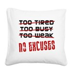no-excuses Square Canvas Pillow