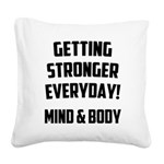 getting-stronger Square Canvas Pillow