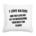 i-love-haters Square Canvas Pillow