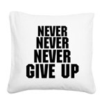 never Square Canvas Pillow