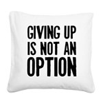 giving-up Square Canvas Pillow