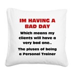bad-day Square Canvas Pillow