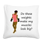 do-these-weights-black Square Canvas Pillow
