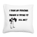personal-trainer-kill-me Square Canvas Pillow