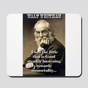 I Saw The Little That Is Good - Whitman Mousepad