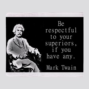 Be Respectful To Your Superiors - Twain Throw Blan