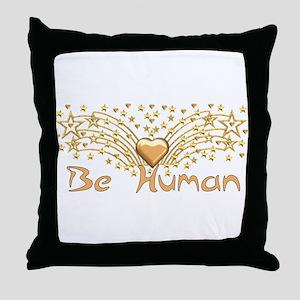 Be Human Throw Pillow