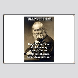 Do You Know Old Age - Whitman Banner