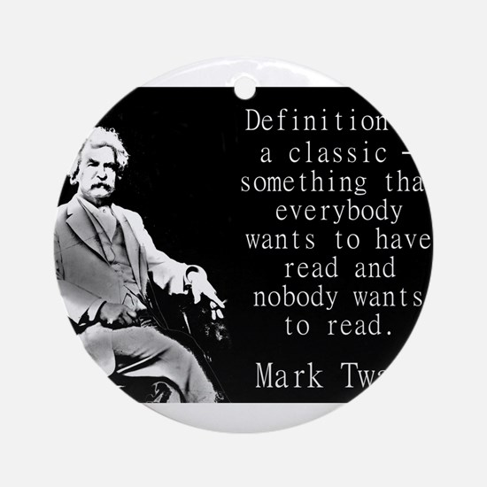 Definition Of A Classic - Twain Round Ornament