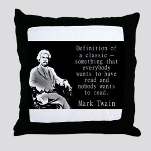 Definition Of A Classic - Twain Throw Pillow