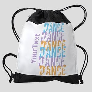 Customize DANCE DANCE DANCE Drawstring Bag