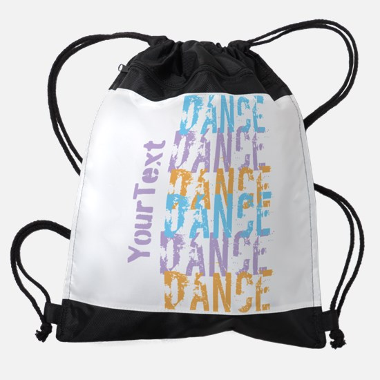 Customize DANCE DANCE DANCE Drawstring Bag