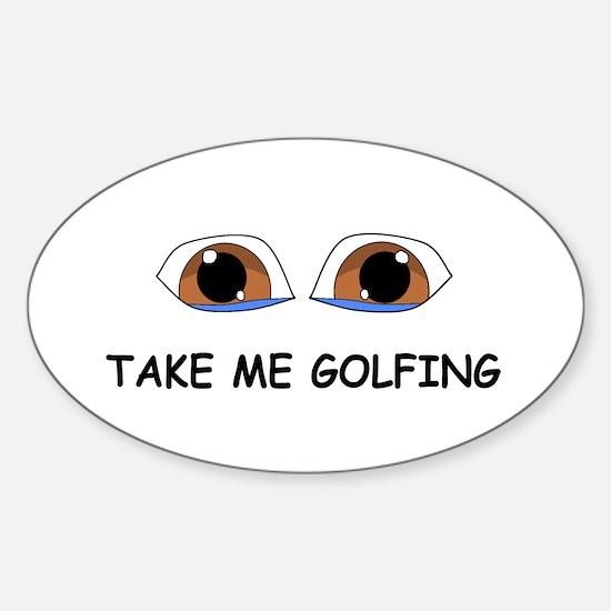 Take Me Golfing Decal