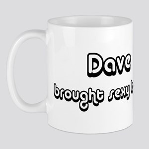 Sexy: Dave Mug