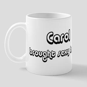 Sexy: Carol Mug