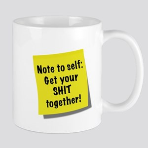 Sticky note to self, get your shit together Mug