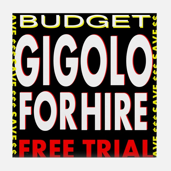 Budget Gigolo For Hire - Free Trial Tile Coaster