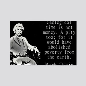 Geological Time Is Not Money - Twain Magnets
