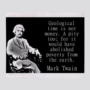 Geological Time Is Not Money - Twain Throw Blanket