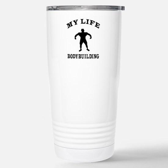 My Life Bodybuilding Stainless Steel Travel Mug