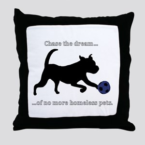 Chase the dream of no more homeless pets. Throw Pi