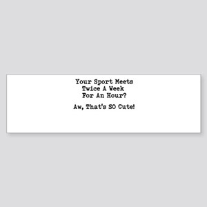 Your Sport Bumper Sticker