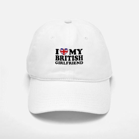 I Love My British Girlfriend Baseball Baseball Cap