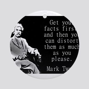 Get Your Facts First - Twain Round Ornament