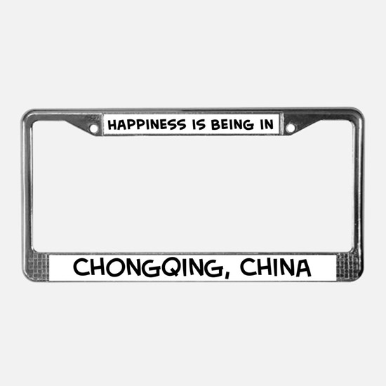 Happiness is Chongqing License Plate Frame