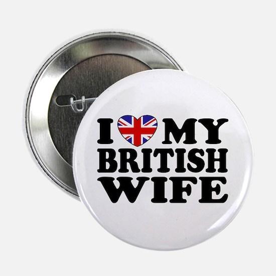 I Love My British Wife Button