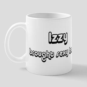 Sexy: Izzy Mug