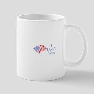 I Don't Vote Mug