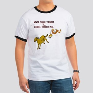 Never Trouble Trouble Ringer T