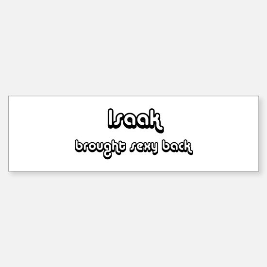 Sexy: Isaak Bumper Bumper Bumper Sticker