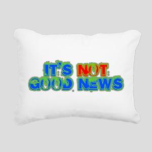 ITS NOT GOOD NEWS Rectangular Canvas Pillow