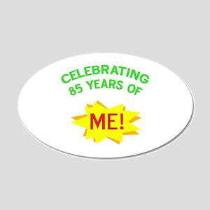 Celebrate My 85th Birthday 20x12 Oval Wall Decal