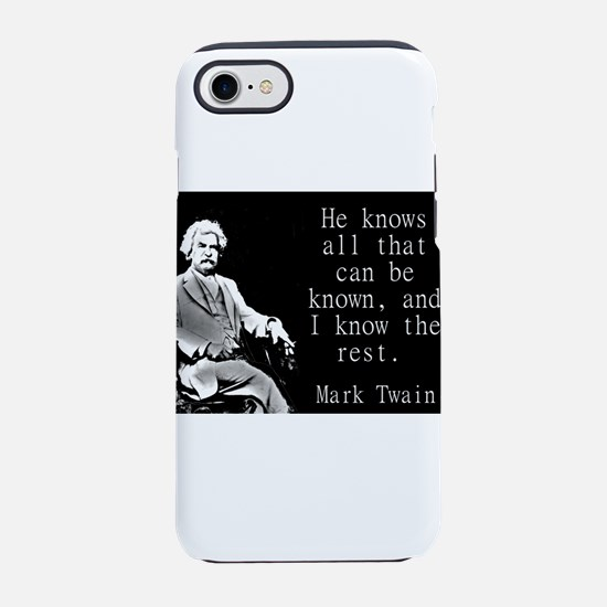 He Knows All - Twain iPhone 7 Tough Case