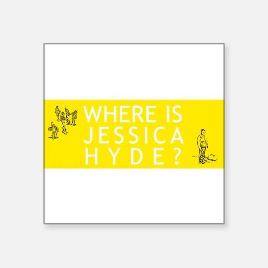 Where is Jessica Hyde? Sticker